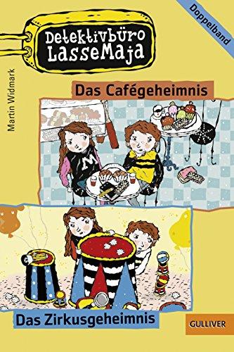 Detektivbüro LasseMaja - Das Cafégeheimnis, Das Zirkusgeheimnis: Widmark, Martin /