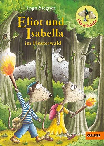 9783407749567: Eliot und Isabella im Finsterwald: Roman. Mit farbigen Bildern von Ingo Siegner