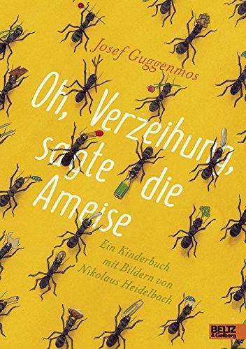 Oh, Verzeihung, sagte die Ameise: Ein Kinderbuch: Josef Guggenmos