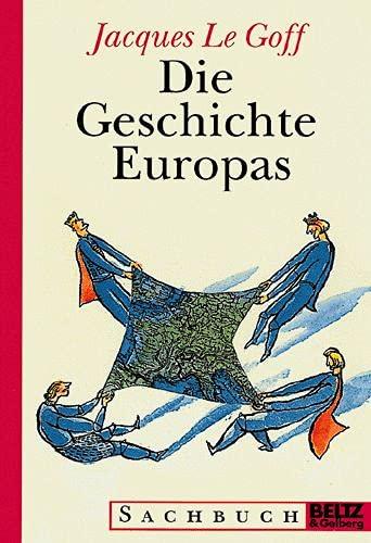 Die Geschichte Europas: LeGoff, Jacques, Case,