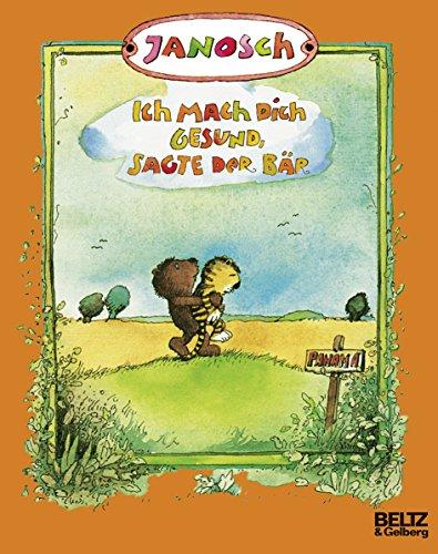 9783407760388: Ich mach dich gesund, sagte der Bär: Die Geschichte, wie der kleine Tiger einmal krank war