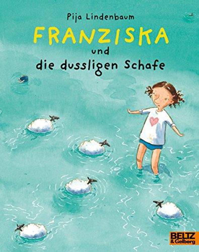 Franziska und die dussligen Schafe: Pija Lindenbaum