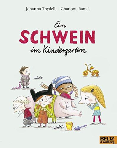 9783407761842: Ein Schwein im Kindergarten