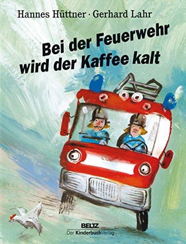 9783407770820: Bei Der Feuerwehr Wird Der Kaffee Kalt