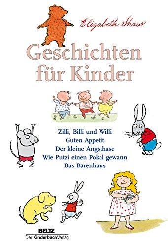 Geschichten für Kinder: Zilli, Billi und Willi: Elizabeth Shaw