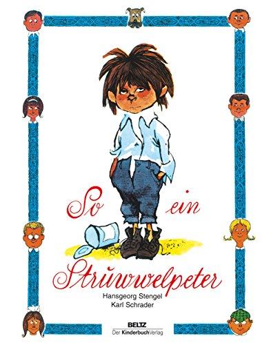 So ein Struwwelpeter: Lustige Geschichten und drollige: Stengel, Hansgeorg; Schrader,