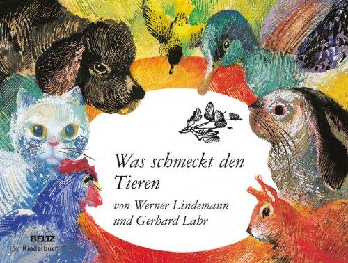 Was schmeckt den Tieren: Lindemann, Werner ;