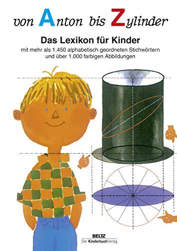 9783407771438: Von Anton bis Zylinder: Das Lexikon für Kinder - mit mehr als 1450 alphabetisch geordneten Stichwörtern und über 1000 farbigen Abbildungen