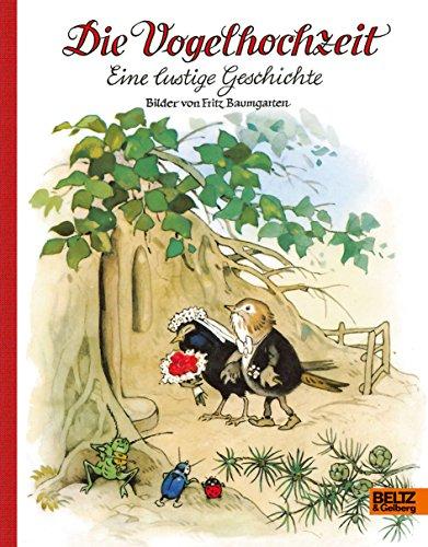Die Vogelhochzeit: Eine lustige Geschichte - Fritz Baumgarten