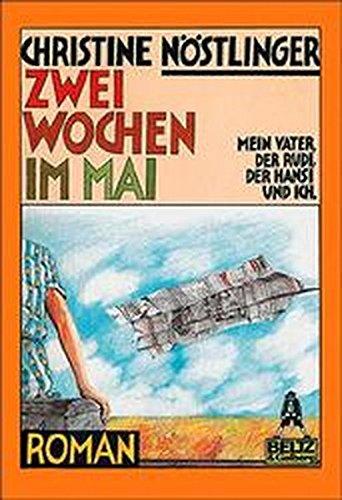 9783407780324: Zwei Wochen im Mai: Mein Vater, der Rudi, der Hansi und ich : Roman (Gullivers Bucher) (German Edition)