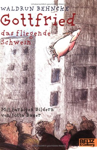 9783407780584: Gottfried, das fliegende Schwein
