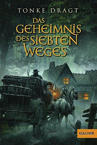 9783407780638: Das Geheimnis des siebten Weges: Abenteuer-Roman (Gulliver Taschenbücher)