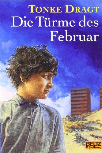 9783407780812: Die Türme des Februar: Ein (zur Zeit noch) anonymes Tagebuch, mit Anmerkungen und Fußnoten. Abenteuer-Roman