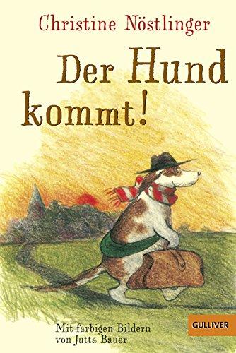 Der Hund kommt!: NÃ stlinger, Christine