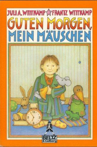 9783407782045: Guten Morgen, mein Mäuschen - Gute Nacht. Bilderbuch