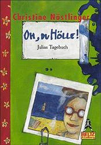 9783407782359: Oh, du Hölle. Julias Tagebuch ( Ab 12 J.).