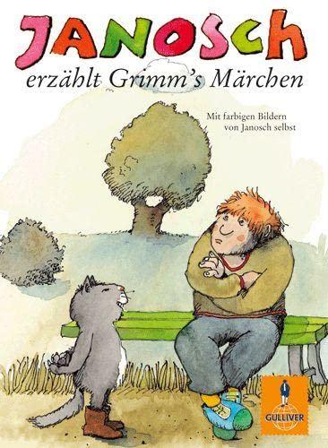 Janosch Erzahlt Grimm S Marchen 54 Ausgewahlte Marchen Neu Erzahlt Fur Kinder Von Heute By Janosch New 1998 Chiron Media