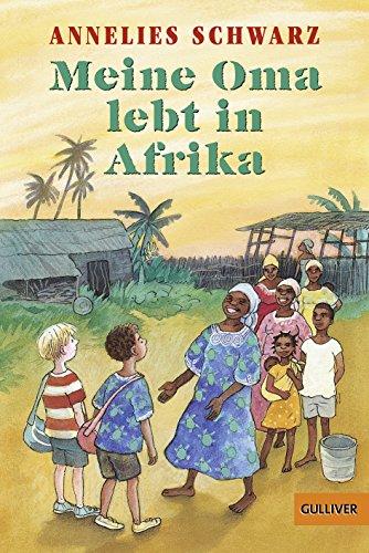 Meine Oma lebt in Afrika: Erzählung - Annelies Schwarz