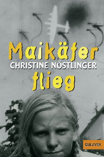 Maikäfer, flieg!: Nà stlinger, Christine