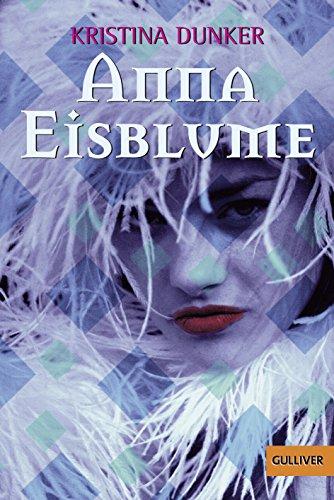 9783407788696: Anna Eisblume