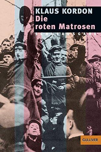 9783407788832: Die roten Matrosen oder Ein vergessener Winter. Schulausgabe. Schulausgabe. ( Ab 14 J.).