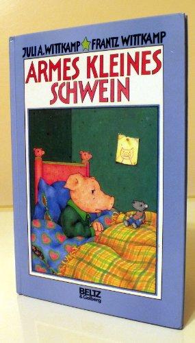 9783407791733: Armes kleines Schwein. Vierfarbiges Bilderbuch