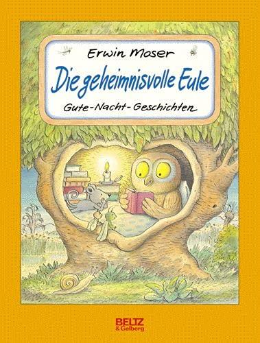 Die geheimnisvolle Eule : Gute-Nacht-Geschichten. - Moser, Erwin