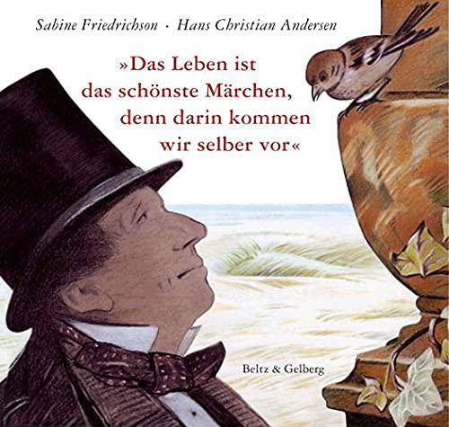 Das Leben ist das schönste Märchen, denn darin kommen wir selber vor (340779343X) by Andersen, Hans Christian