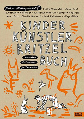 Kinder Künstler Kritzelbuch: Anmalen Weitermalen Selbermalen: Ateliergemeinschaft, Labor, Anke