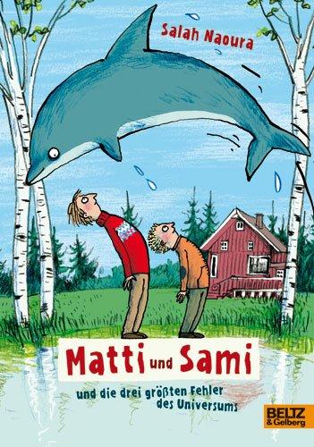 9783407794383: Matti und Sami und die drei größten Fehler des Universums: Roman für Kinder