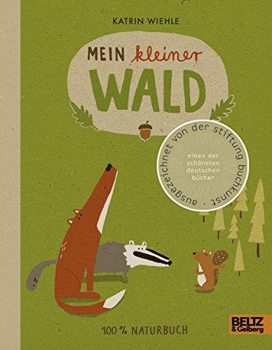 Mein kleiner Wald: 100 % Naturbuch -: Wiehle, Katrin