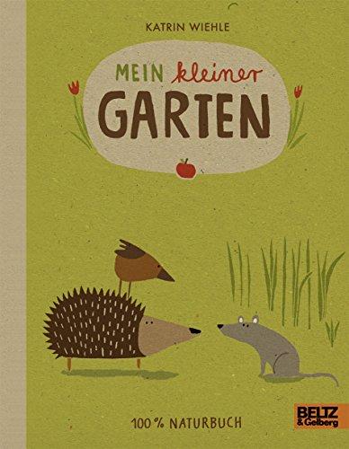 9783407794970: Mein kleiner Garten: 100 % Naturbuch - Vierfarbiges Papp-Bilderbuch