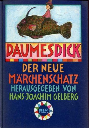 9783407795083: Daumesdick. Der neue Märchenschatz. Märchen von 50 Autoren