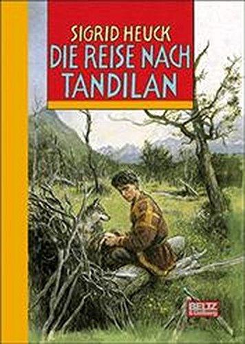 9783407796783: Die Reise nach Tandilan. Abenteuer-Roman