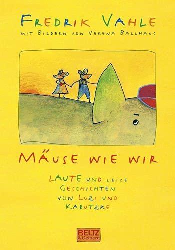 9783407798589: Mäuse wie wir. Laute und leise Geschichten von Luzi und Kabutzke