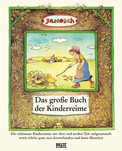 9783407798824: Das große Buch der Kinderreime: Die schönsten Kinderreime aus alter und uralter Zeit aufgesammelt sowie etliche ganz neu dazuerfunden und bunt illustriert