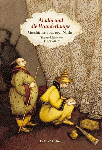 9783407799036: Aladin und die Wunderlampe: Geschichten aus 1001 Nacht. Text und Bilder von Helga Gebert (Beltz & Gelberg)