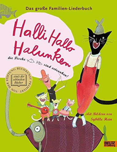 9783407799593: Halli Hallo Halunken, die Fische sind ertrunken!: Das große Familien-Liederbuch