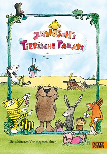 9783407799791: Janoschs tierische Parade: Die schönsten Vorlesegeschichten