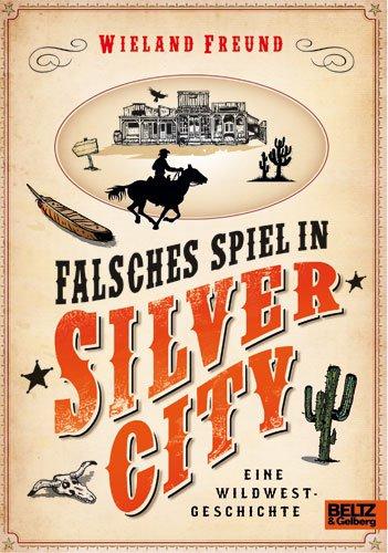 9783407799852: Falsches Spiel in Silver City: Eine Wildwest-Geschichte