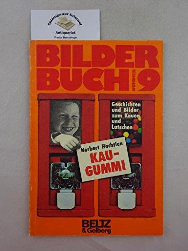 9783407802392: Kaugummi: Geschichten und Bilder zum Kauen und Lutschen (Bilderbuch ; Nr. 9) (German Edition)