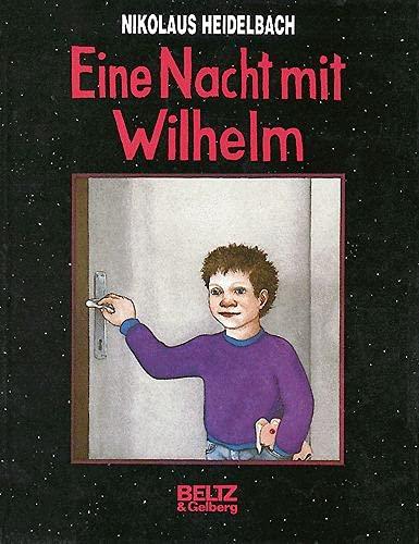 Eine Nacht mit Wilhelm.: Heidelbach, Nikolaus.
