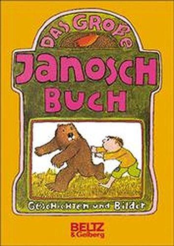 9783407805140: Das grosse Janosch Buch: Geschichten und Bilder (German Edition)