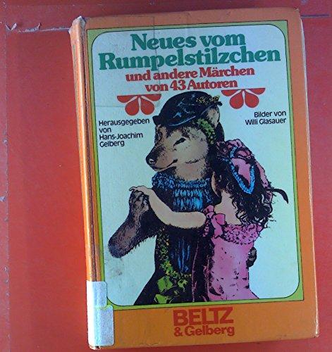 Neues vom Rumpelstilzchen und andere Haus-Märchen von 48 Autoren.