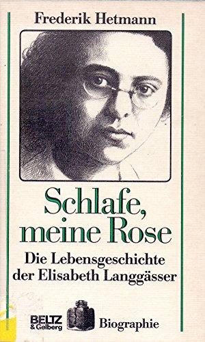 9783407806680: Schlafe, meine Rose. Die Lebensgeschichte der Elisabeth Langgässer