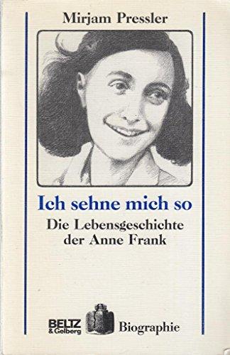 9783407807229: Ich sehne mich so: Die Lebensgeschichte der Anne Frank