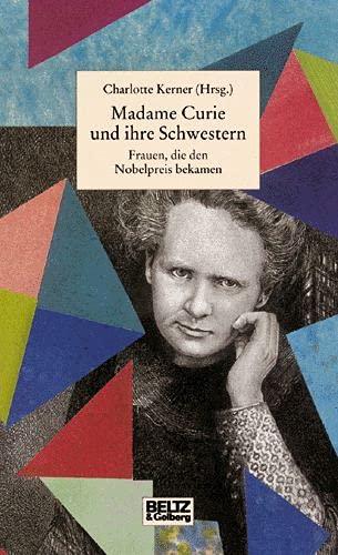 Madame Curie und ihre Schwestern (Beltz & Gelberg - Biographie) - Kerner, Charlotte, Doro Göbel und Charlotte Kerner