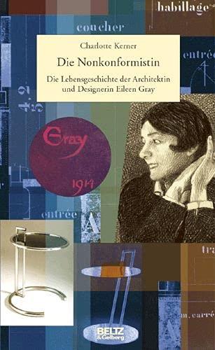 9783407808738: Die Nonkonformistin: Die Lebensgeschichte der Designerin und Architektin Eileen Gray (Beltz & Gelberg - Biographie)