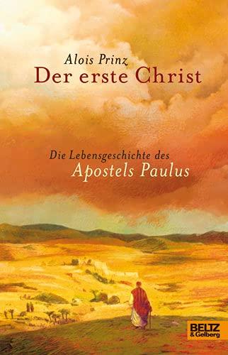 9783407810205: Der erste Christ: Die Lebensgeschichte des Apostels Paulus