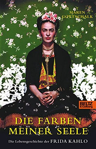 9783407810601: Die Farben meiner Seele: Die Lebensgeschichte der Frida Kahlo